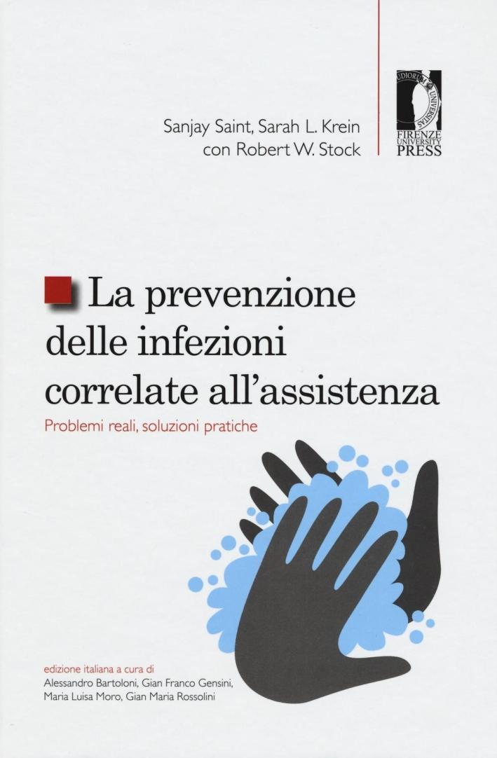 La prevenzione delle infezioni correlate all'assistenza. Problemi reali, soluzioni pratiche