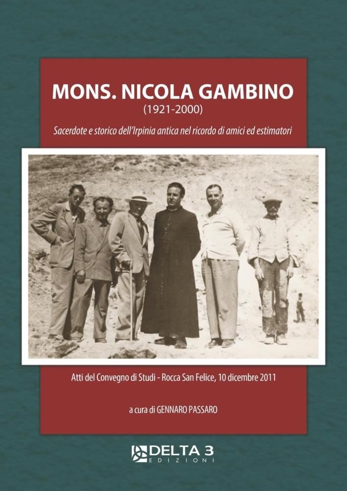 Mons. Nicola Gambino (1921-2000). Sacerdote e storico dell'Irpinia antica nel ricordo di amici ed estimatori