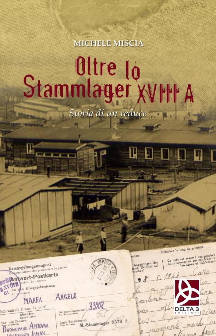 Oltre lo Stammlager XVIII A. Storia di un reduce
