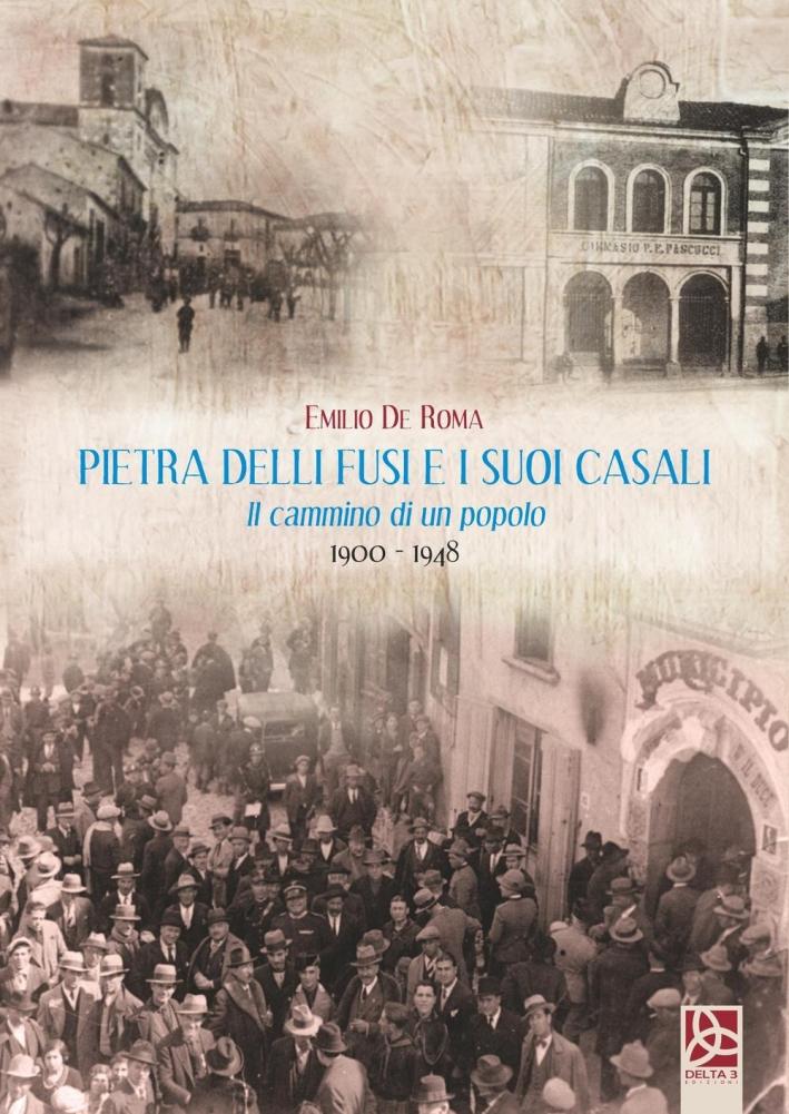 Pietra delli Fusi e i Suoi Casali. Il Cammino di un Popolo 1900-1948