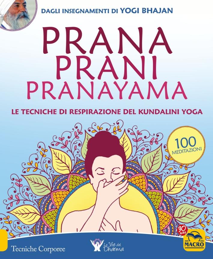 Prana prani pranayama. Le tecniche di respirazione del kundalin yoga