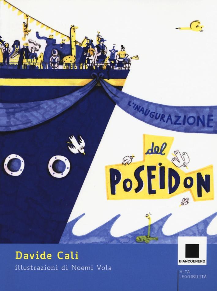 L'inagurazione del Poseidon. Ediz. a colori