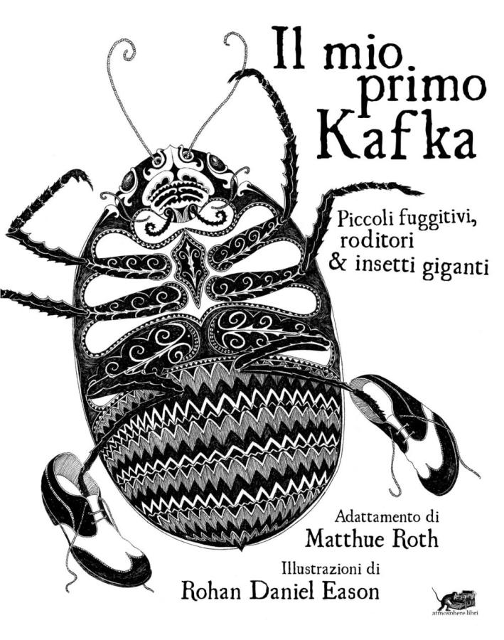 Il mio primo Kafka. Piccoli fuggitivi roditori & insetti. Ediz. illustrata