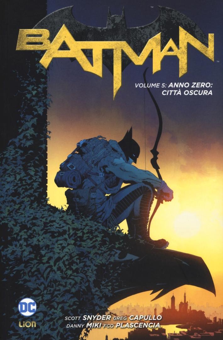 Batman. Vol. 5: Anno zero: città oscura