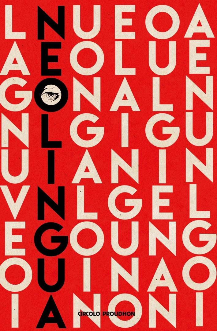 Neolingua. La cultura dominante dalla A alla Z
