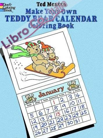 Make your Own. Teddy bera calendar. Coloring Book. Crea e colora il tuo calendario
