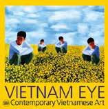 Vietnam Eye. Contemporary Vietnamese Art