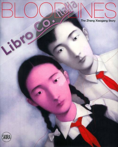 Bloodlines. The Zhang Xiaogang Story