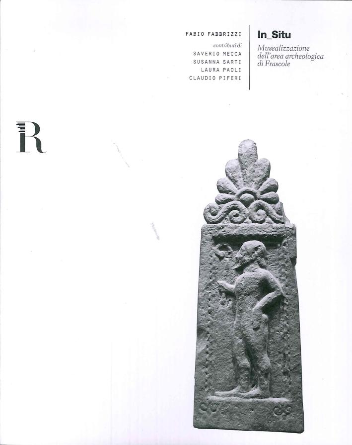 In_Situ. Musealizzazione Dell'Area Archeologica di Frascole