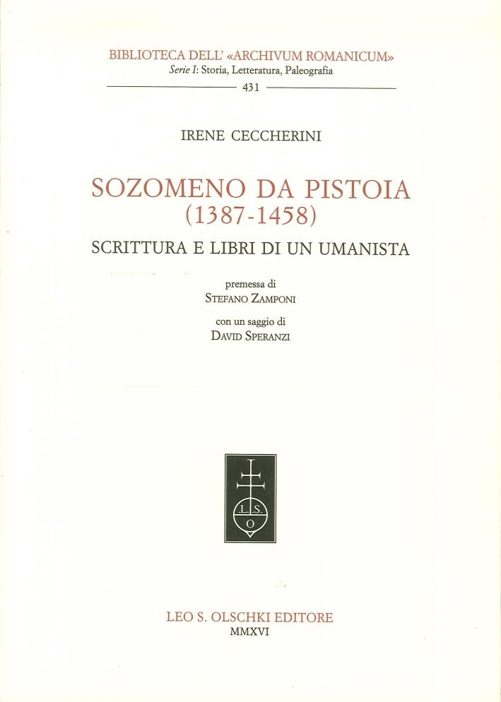 Sozomeno da Pistoia (1387-1458). Scrittura e libri di un umanista.