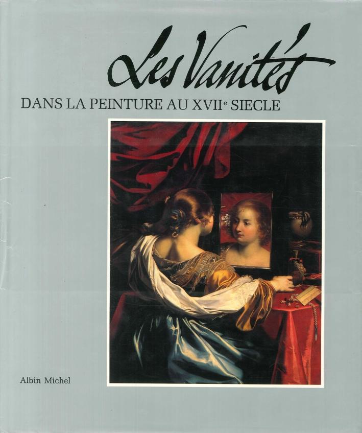 Les vanités dans la peinture au XVIIe siècle. Méditations sur la richesse, le dénuement et la rédemption