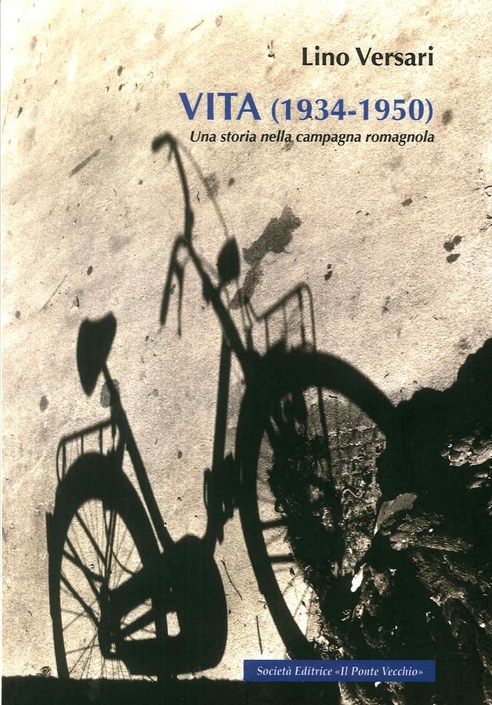 Vita (1934-1950). Una Storia nella Campagna Romagnola.