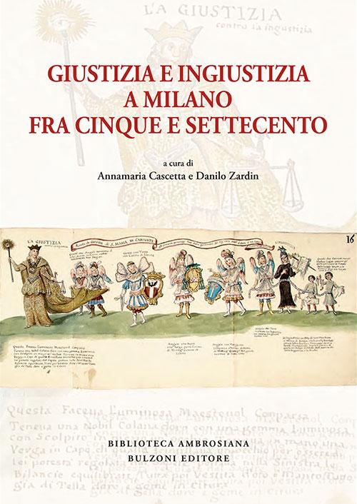 Giustizia e ingiustizia a Milano fra Cinque e Settecento