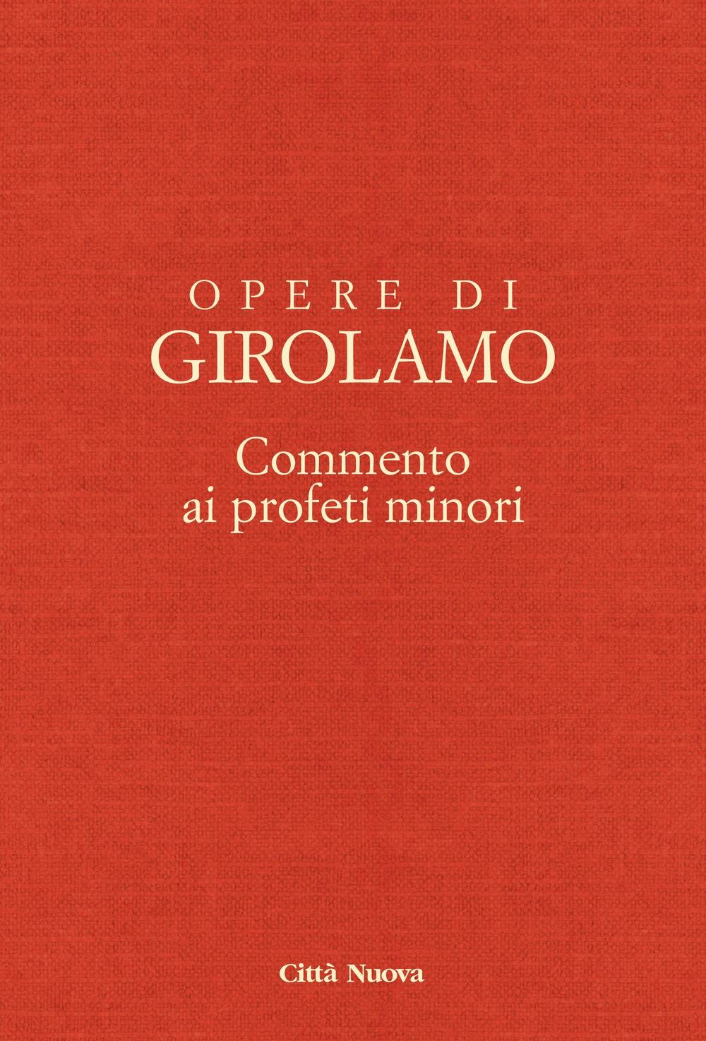 Opere di Girolamo. Vol. 8: Commento ai profeti minori