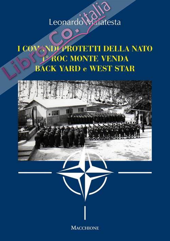 I comandi protetti della NATO 1° Roc Monte Venda Back Yard e West Star