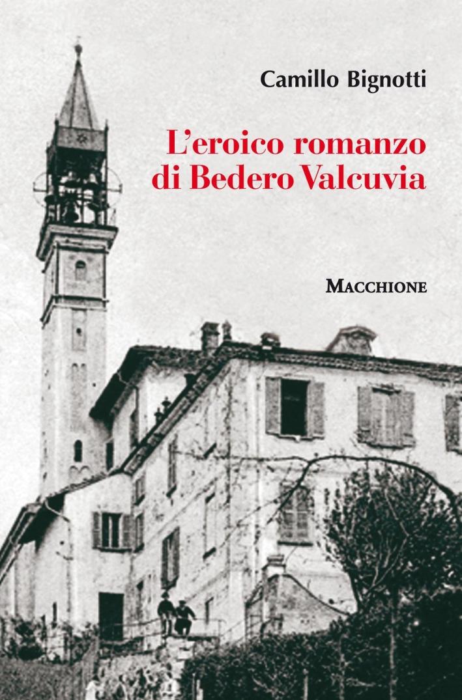 L'eroico romanzo di Bedero Valcuvia