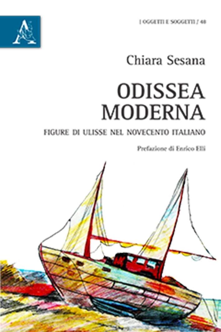 Odissea moderna. Figure di Ulisse nel Novecento italiano