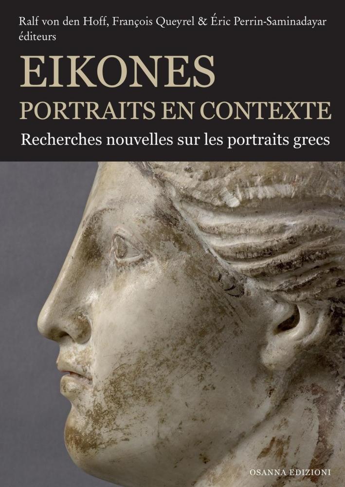 Eikones. Portrais En Contexte. Recherches Nouvelles Sur les Portrais Grecs.