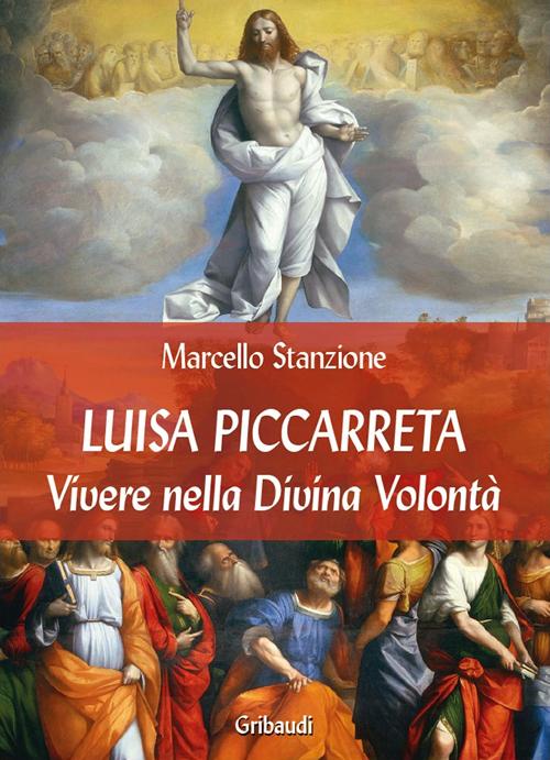 Luisa Piccarreta. Vivere nella Divina Volontà