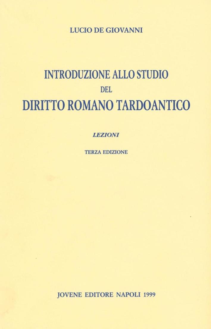 Introduzione allo studio del diritto romano tardoantico. Lezioni