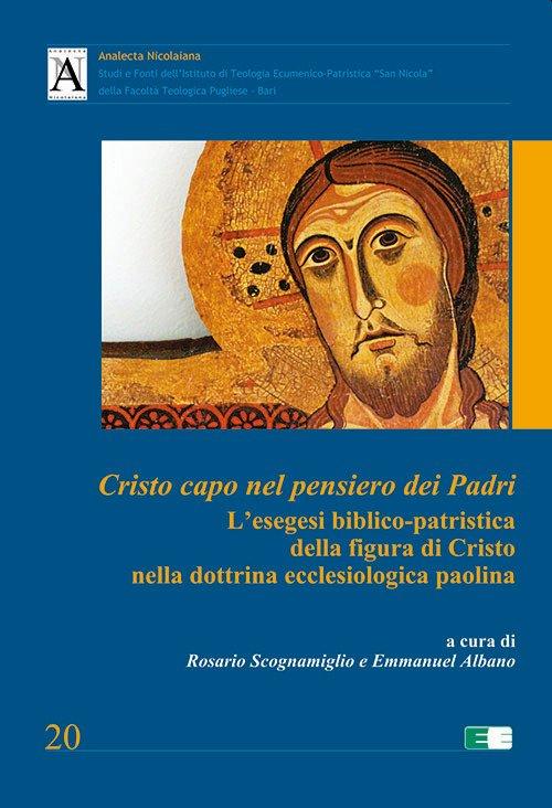 Cristo capo nel pensiero dei Padri. L'esegesi biblico-patristica della figura di Cristo nella dottrina ecclesiologica paolina