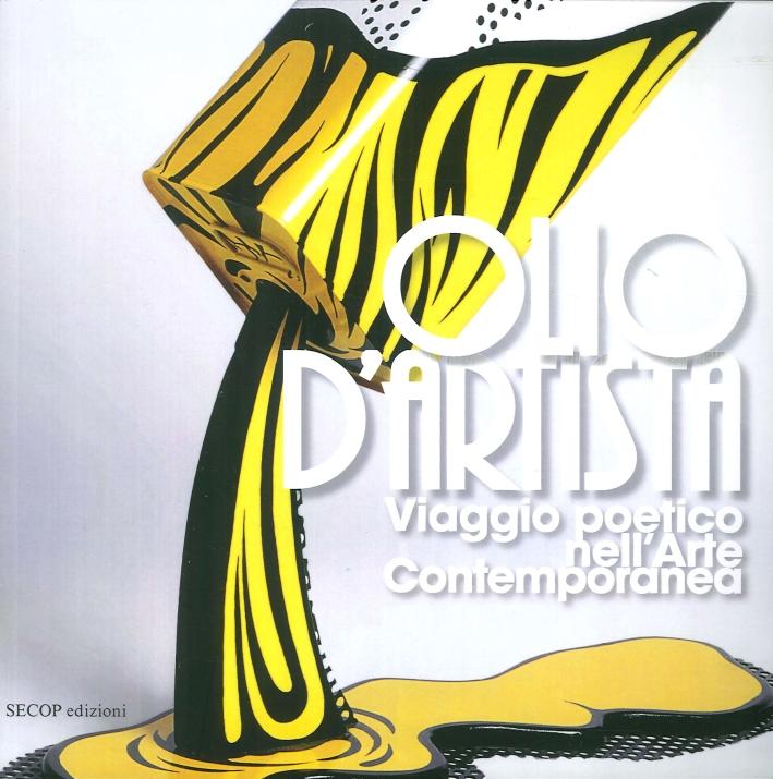 Olio d'Artista. Viaggio Poetico nell'Arte Contemporanea.