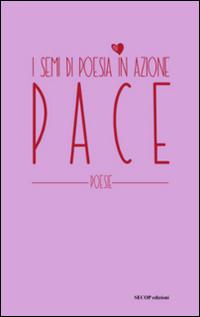 Pace. I semi di poesia in azione