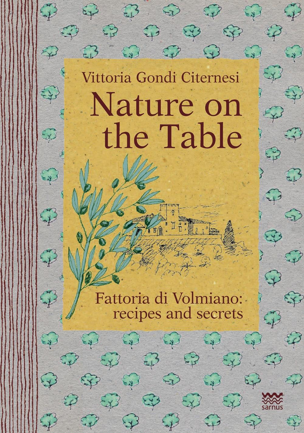 Nature on the table. Fattoria di Volmiano: recipes and secrets