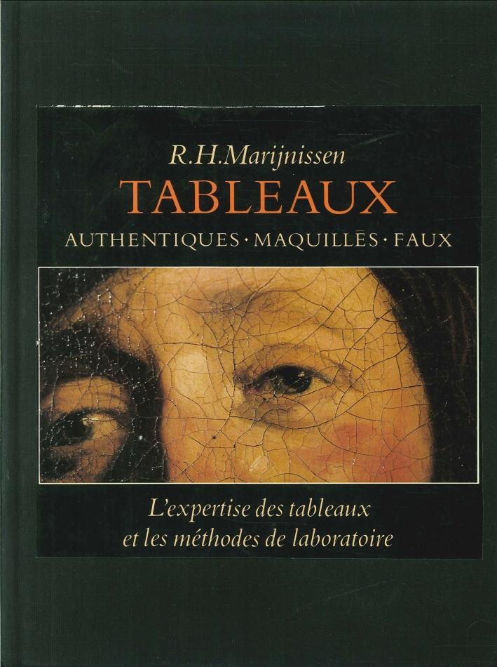 Tableaux. Authentiques, Maquilles, Faux. L'expertise des tableaux et les methodes de laboratoire.