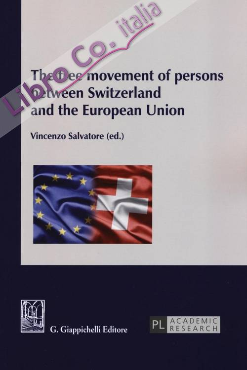Free Movement of Person Between Switzerland and the European Union.