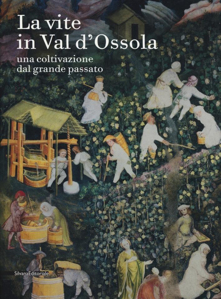 La vite in Val d'Ossola. Una coltivazione dal grande passato.