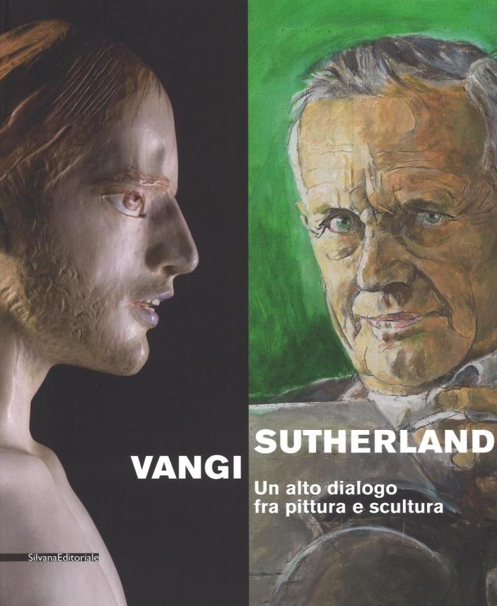 Graham Sutherland, Giuliano Vangi. Un alto dialogo fra pittura e scultura.