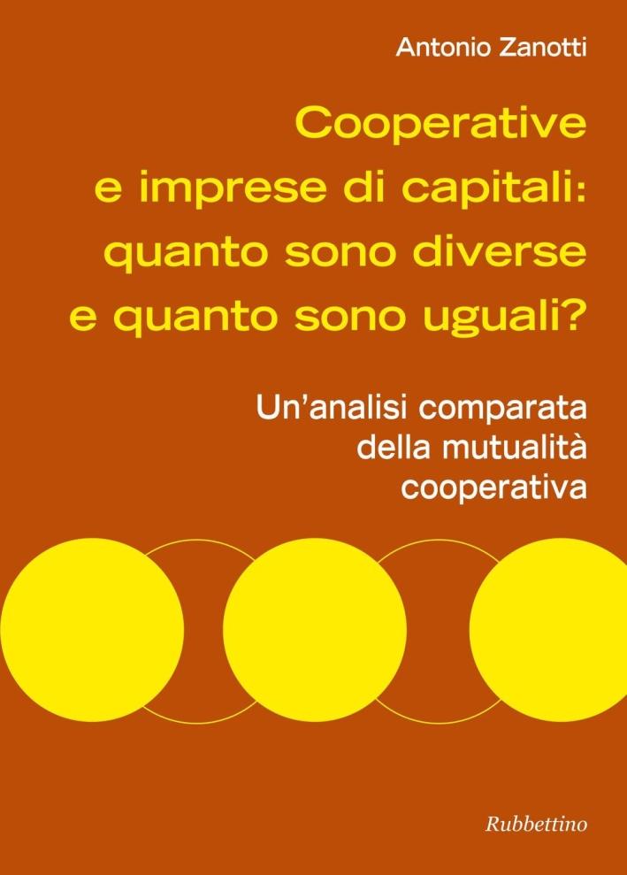 Cooperative e imprese di capitali quanto sono diverse...