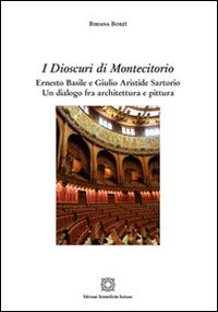 I Dioscuri di Montecitorio. Ernesto Basile e Giulio Aristide Sartorio. Un dialogo fra architettura e pittura.