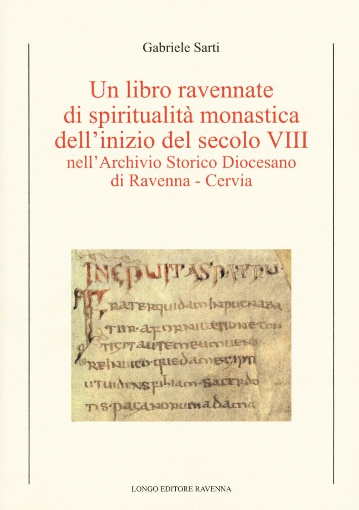 Un Libro Ravennate di Spiritualità Monastica Dell'Inizio del Secolo VIII nell'Archivio Storico Diocesano di Ravenna - Cervia.