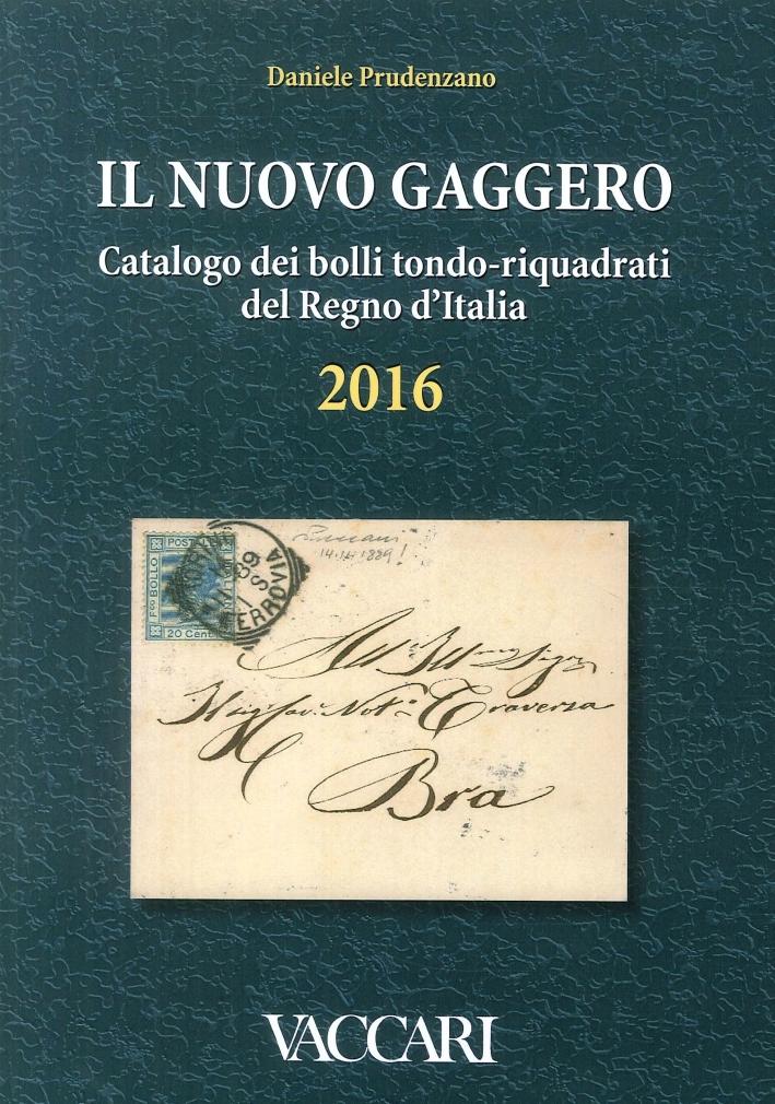 Il nuovo Gaggero. Catalogo dei bolli tondo-riquadrati del Regno d'Italia 2016.