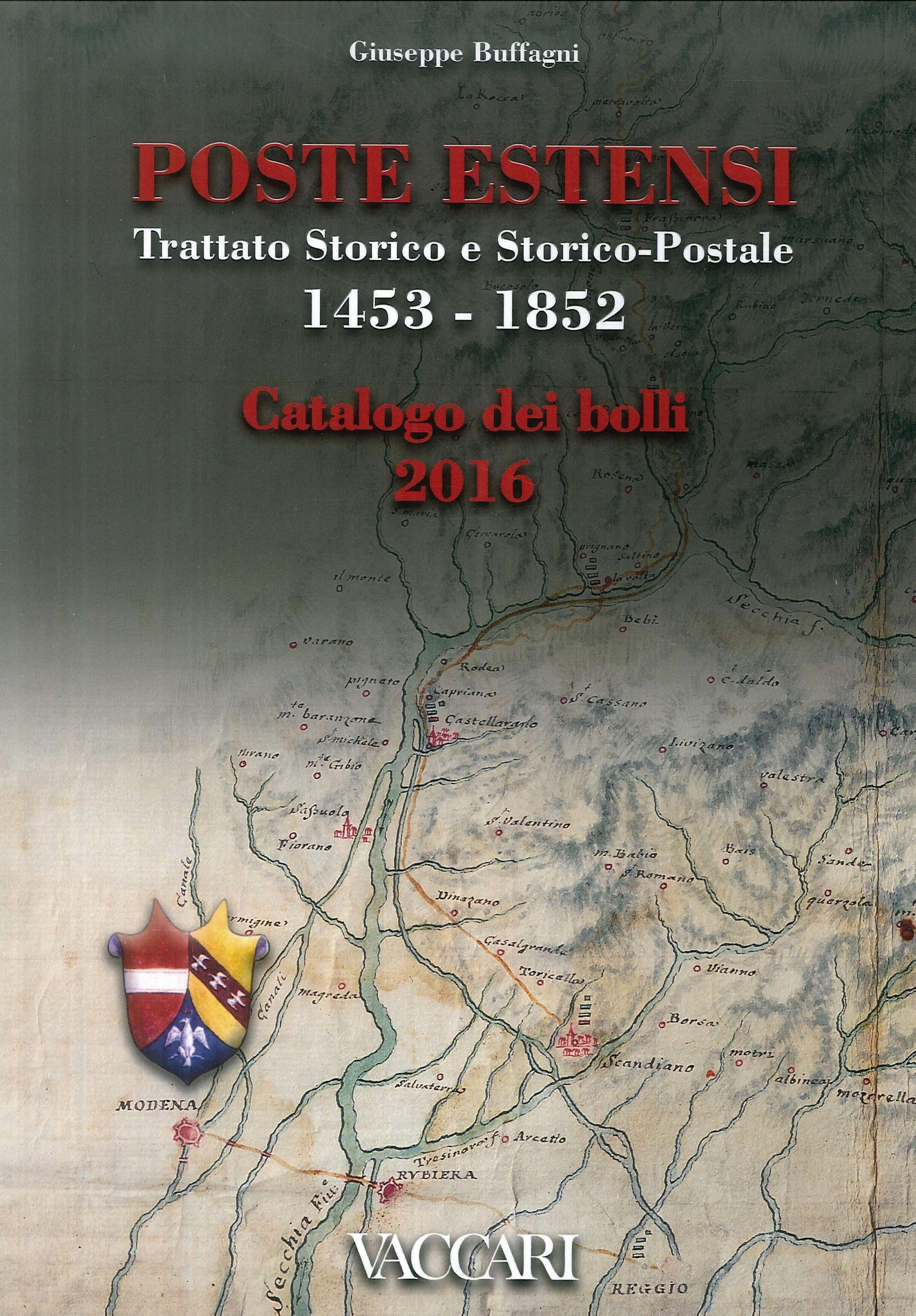 Poste Estensi. Trattato storico e storico-postale 1453-1852. Catalogo dei bolli 2016