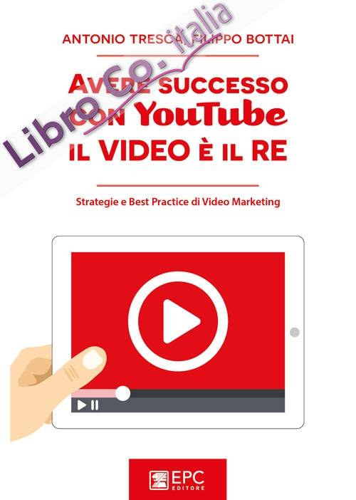 Avere successo con YouTube il video è il re