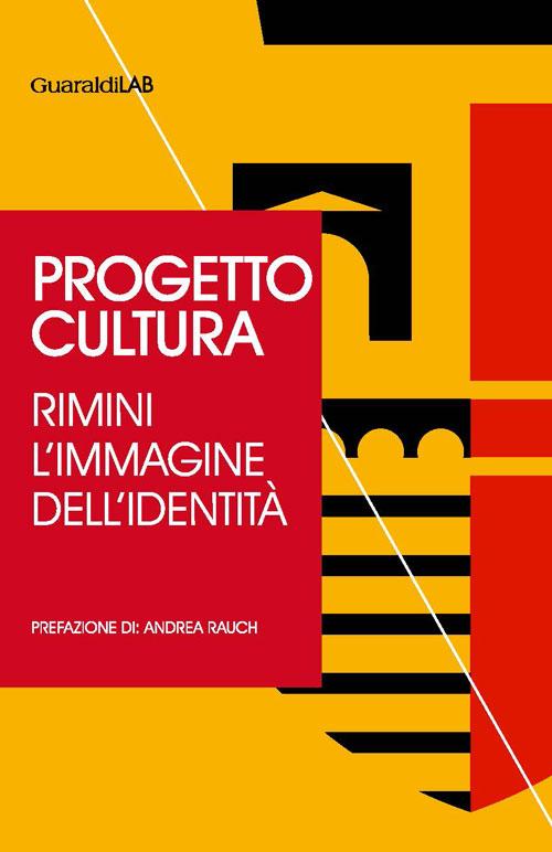 Progetto cultura. Rimini l'immagine dell'identità