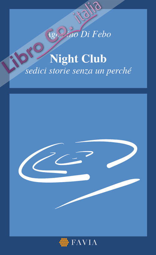 Night Club. Sedici storie senza un perché