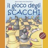 Il gioco degli scacchi. Edizione illustrata
