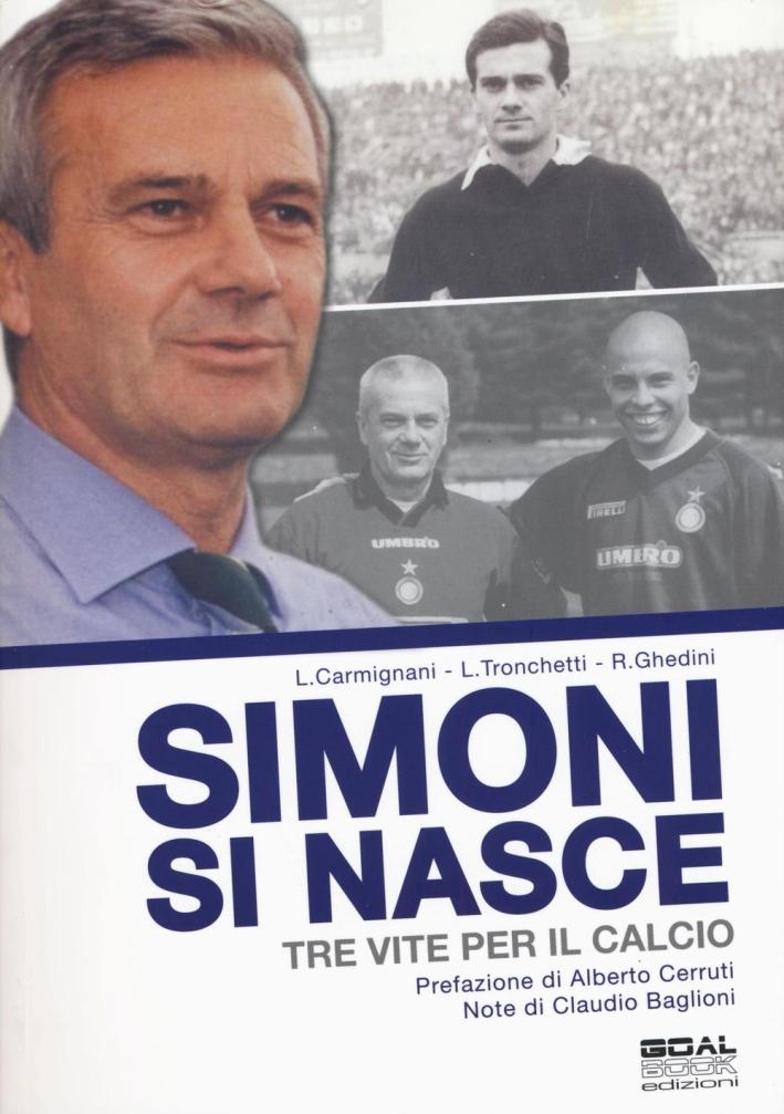 Simoni si nasce. Tre vite per il calcio. Ediz. illustrata