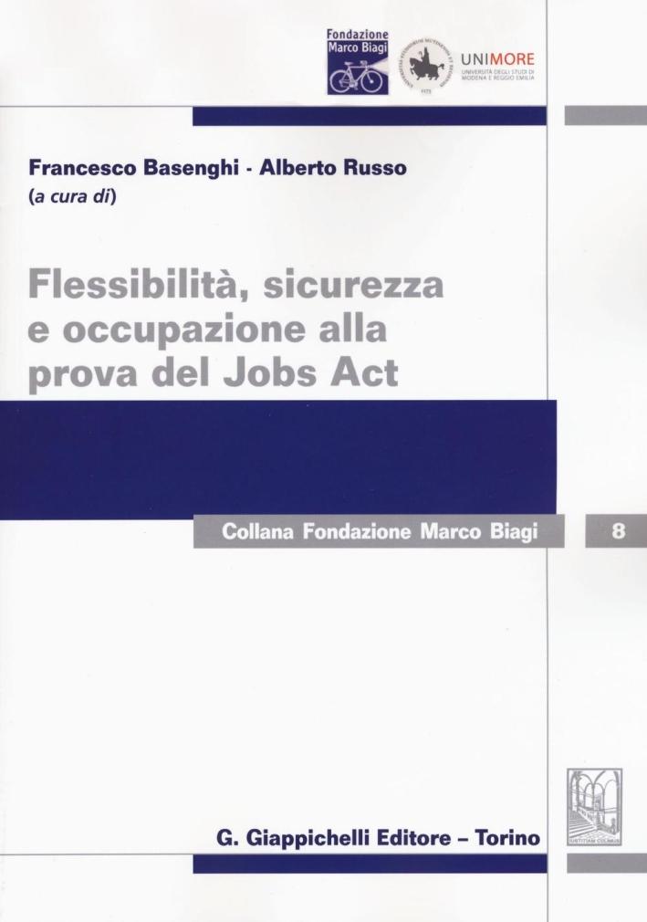 Flessibilità, sicurezza e occupazione alla prova del Jobs Act