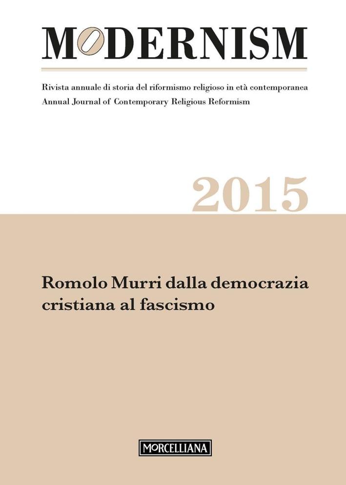 Modernism. Rivista annuale di storia del riformismo religioso in età contemporanea. Romolo Murri dalla democrazia cristiana al fascismo