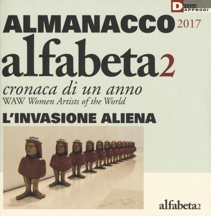 Alfabeta2. Almanacco 2017. Cronaca di un anno. WAW Women artists of the world.
