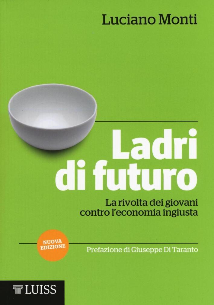 Ladri di futuro. La rivoluzione dei giovani contro i modelli economici ingiusti