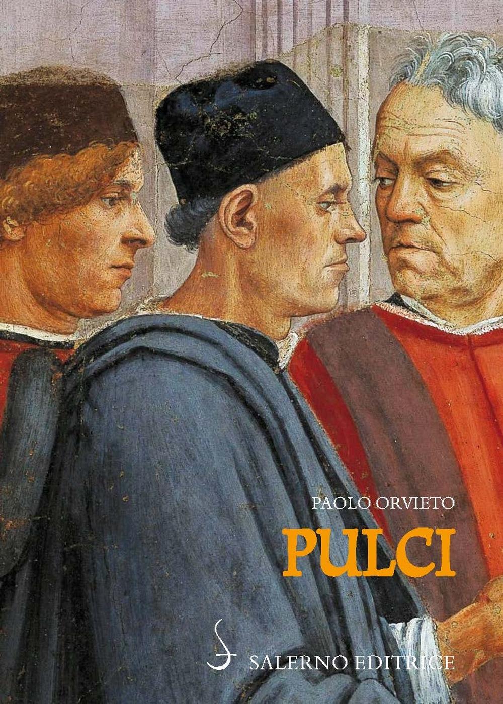 Pulci. Luigi e una famiglia di poeti.