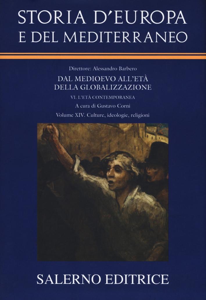 Storia d'Europa e del Mediterraneo. Dal Medioevo all'età della globalizzazione. Vol. 14: Culture, ideologie, religioni