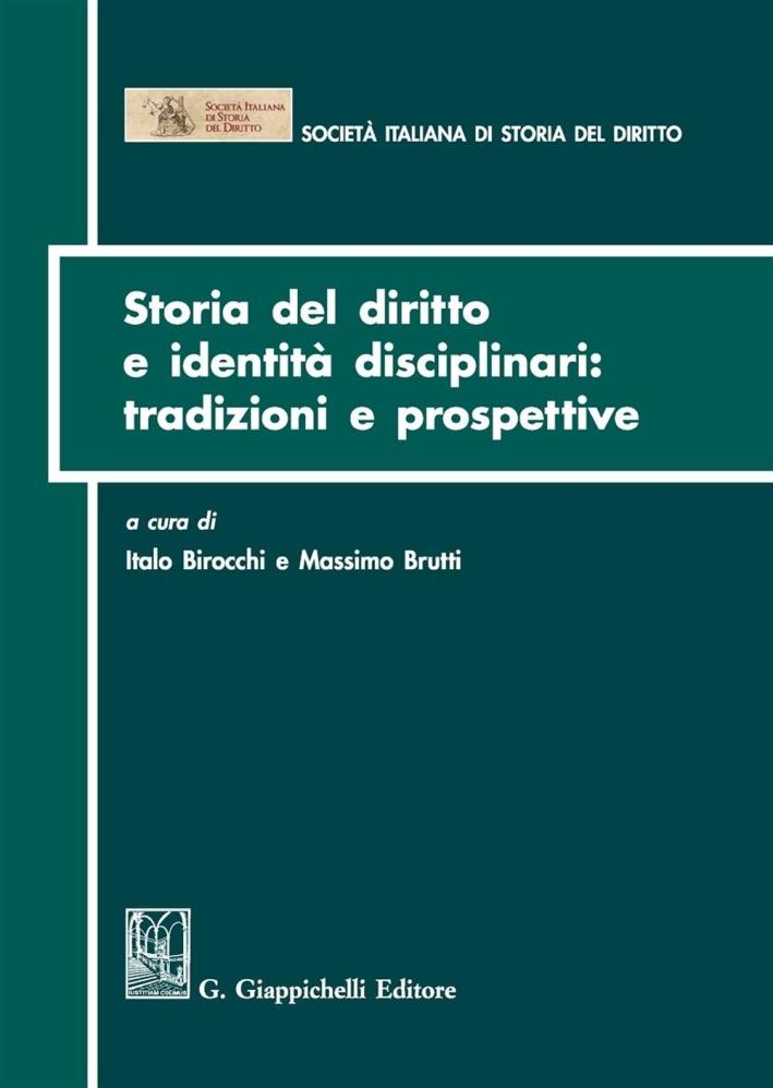 Storia del diritto e identità disciplinari: tradizioni e prospettive