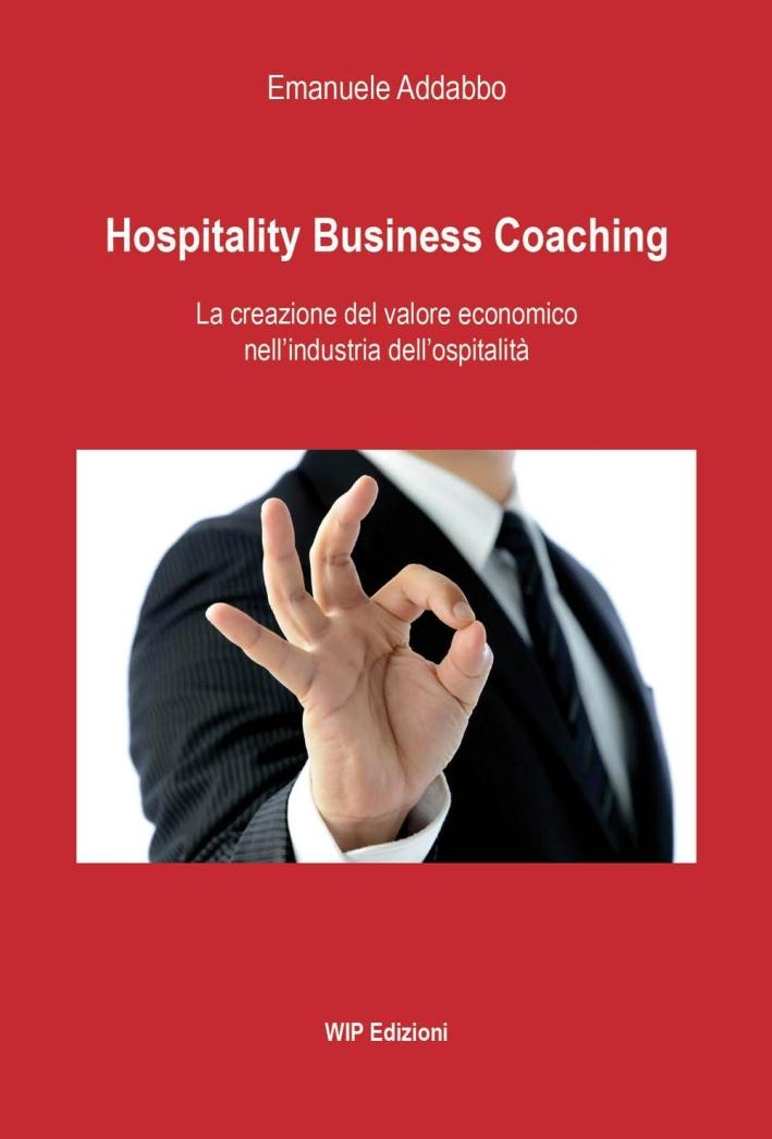 Hospitality business coaching. La creazione del valore economico nell'industria dell'ospitalità